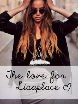 The love for Lisaplace von jenniefromtheblog