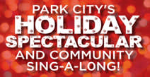 Park City Holiday Spectacular and  Sing-A-Long!