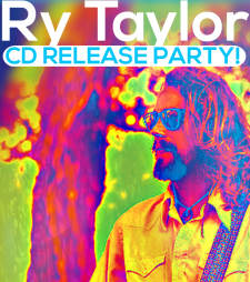 Ry Taylor CD Release Party