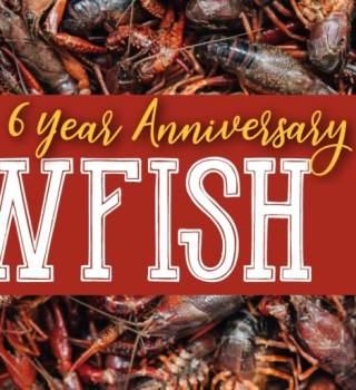 Crawfish Boil & 6yr Anniversary!
