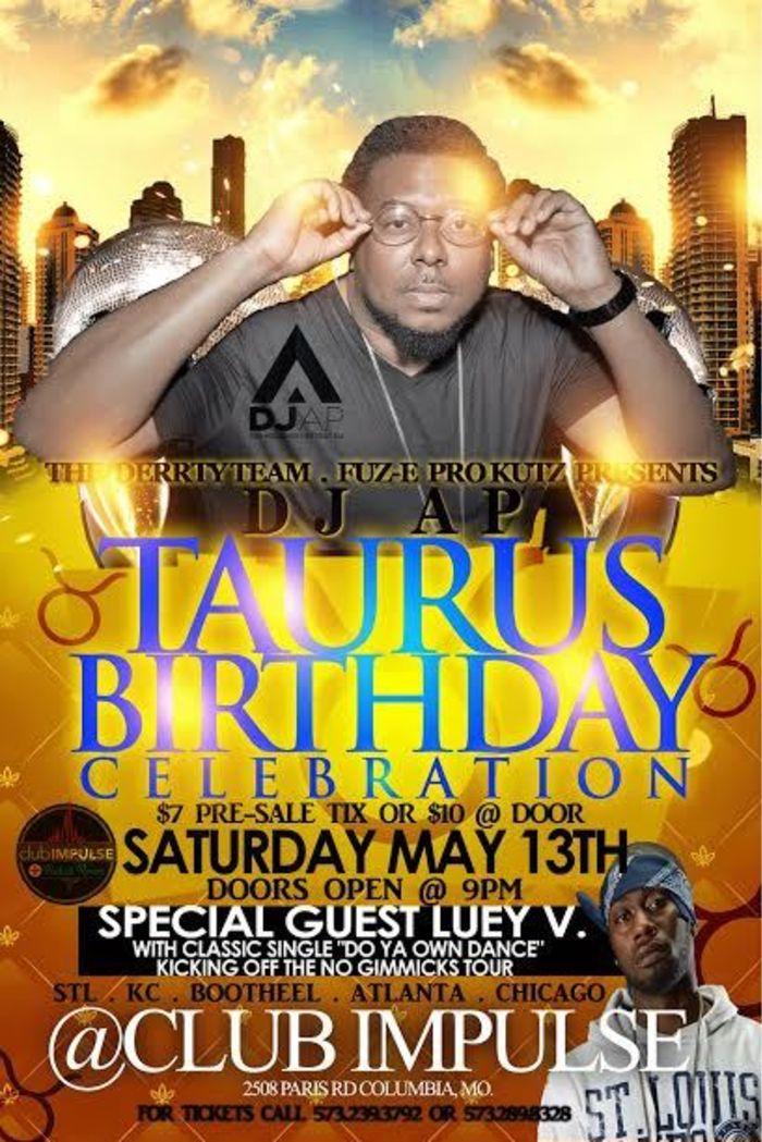 Taurus Birthday Celebration featuring DJ AP and Luey V