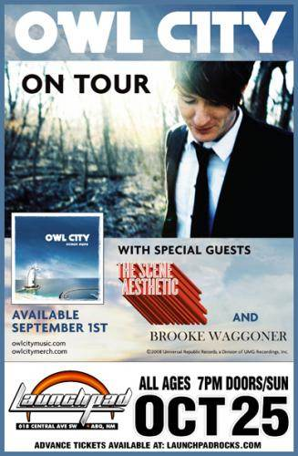 Owl City * The Scene Aesthetic * Brooke Waggoner @ Launchpad Albuquerque,  NM - October 25th 2009 7:30 pm