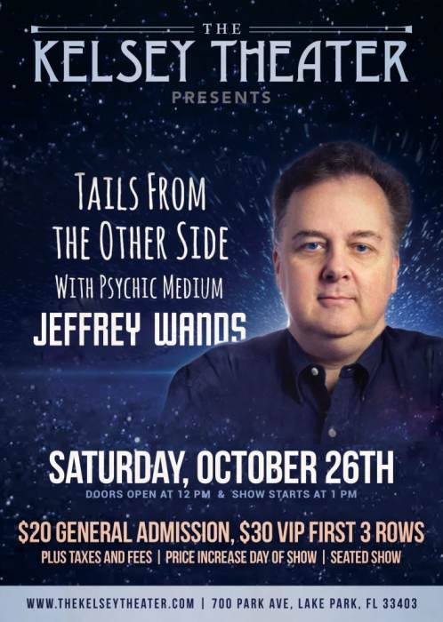 An Afternoon with Jeffrey Wands Psychic Medium @ The Kelsey Theater Lake  Park, FL - October 26th 2019 1:00 pm