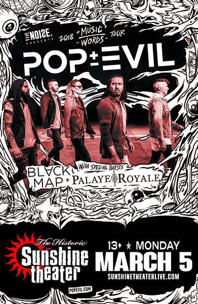 Pop Evil * Black Map * Palaye Royale