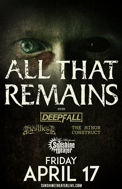 All That Remains * Deepfall * Anesthesia * The Minor Construct