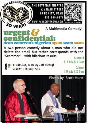The Nigerian Spam Scam Scam - A Multimedia Comedy! A @ Egyptian Theatre  Park City, UT - February 24th 2011 8:00 pm