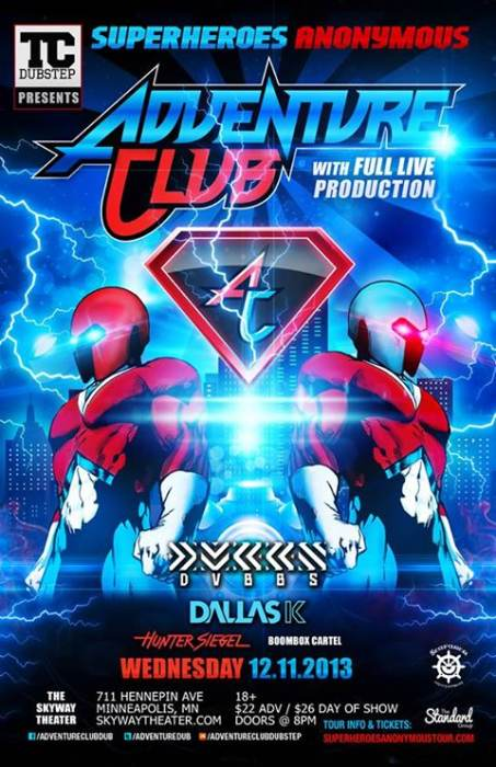 ADVENTURE CLUB | Superheros Anonymous Ft  DVBBS, DallasK, Boombox Cartel @  Skyway Theater Minneapolis, MN - December 11th 2013 8:00 pm