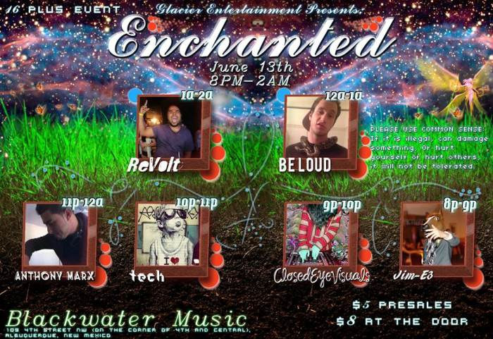 ENCHANTED: with Revolt * BeLoud * Anthony Marx * Tech @ Blackwater Music  Albuquerque, NM - June 13th 2013 8:00 pm