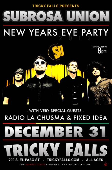 New Years Eve Party! w/ Subrosa Union * Radio La @ Tricky Falls El Paso, TX  - December 31st 2011 8:00 pm