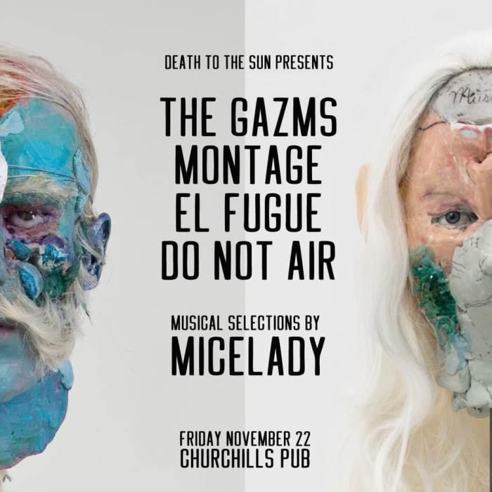 The Gazms, Montage, El Fugue, Do Not Air