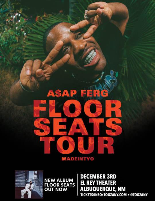 A$AP FERG - FLOOR SEATS TOUR
