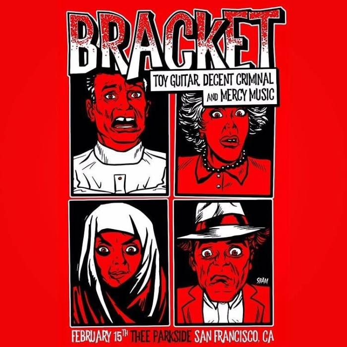 Bracket, Toy Guitar, Decent Criminal and Mercy Music