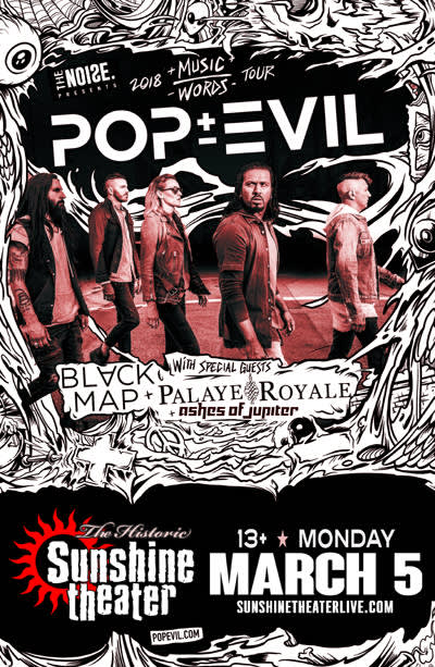 Pop Evil * Black Map * Palaye Royale * Ashes Of Jupiter