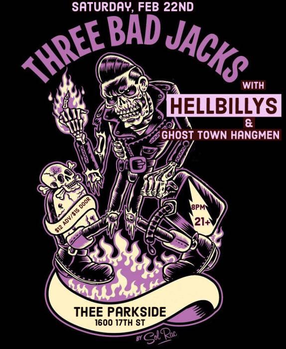 Three Bad Jacks, Hellbillys & Ghost Town Hangmen