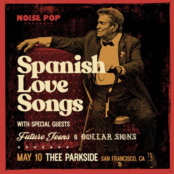 Spanish Love Songs, Future Teens & Dollar Signs