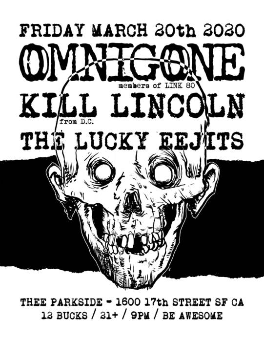OMNIGONE (members of LINK 80), Kill Lincoln (from D.C.) & The Lucky Eejits