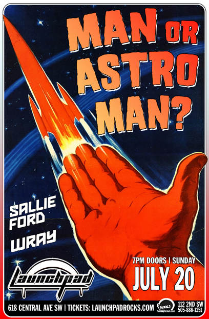 Man   Or Astro-man? * Sallie Ford * Wray @ Launchpad Albuquerque, NM - July  20th 2014 8:00 pm