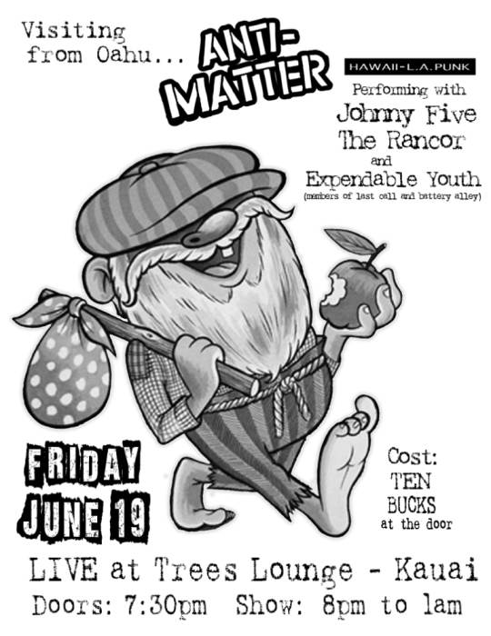 Local Showcase on Kauai with Anti-Matter (Oahu), Johnny Five, the