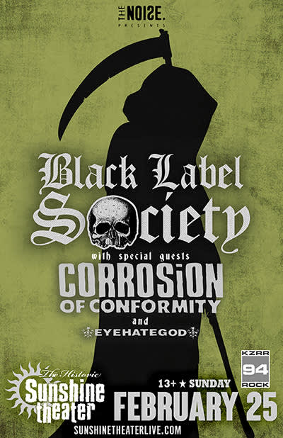 Black Label Society * Corrosion of Conformity * Eyehategod