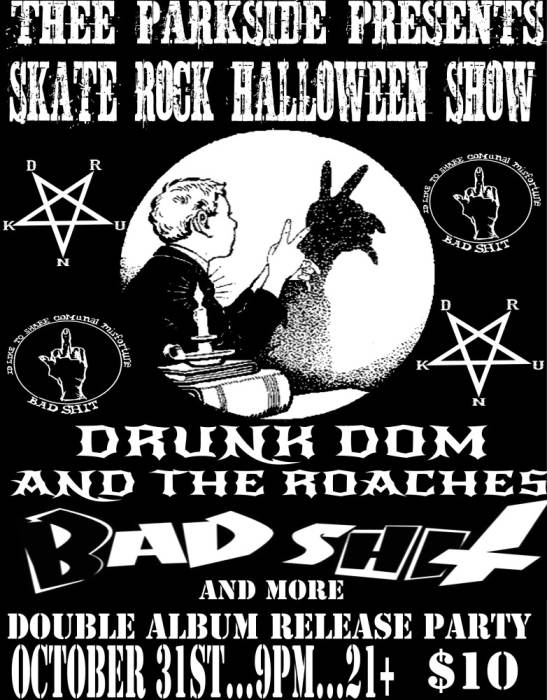Skate Rock Halloween w/ Drunk Dom and the Roaches & BADSHIT