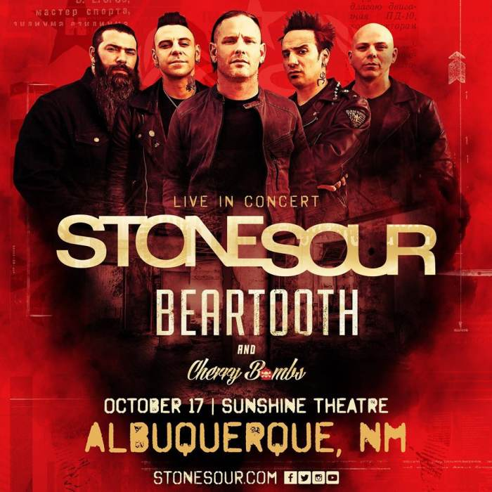 Stone Sour * Beartooth * Cherry Bombs