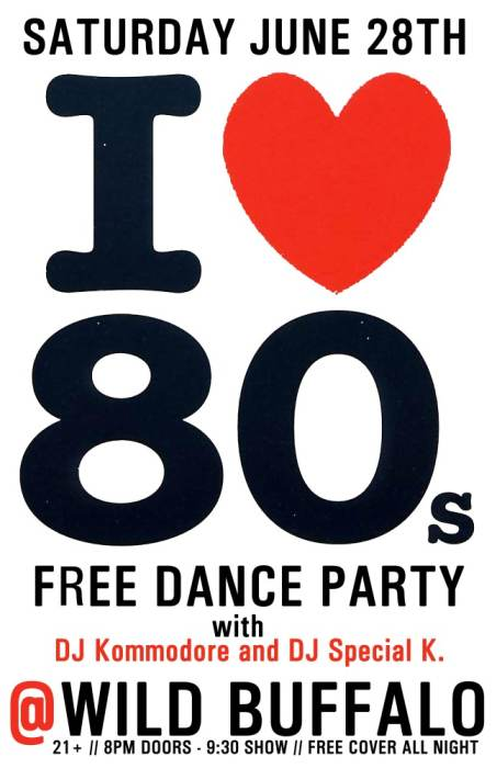 I <3 80's - Free Dance Party @ Wild Buffalo House of Music