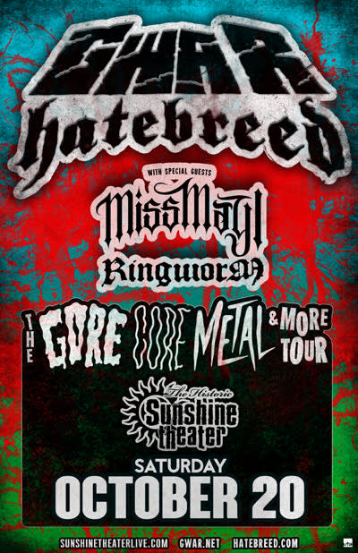 Gwar * Hatebreed * Miss May I * Ringworm