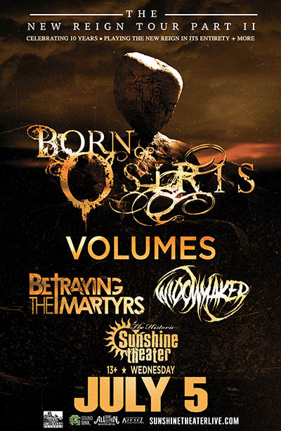Born of Osiris * Volumes * Betraying The Martyrs * Widowmaker