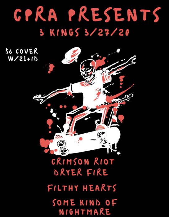CRIMSON RIOT, SOME KIND OF NIGHTMARE, DRYER FIRE, FILTHY HEARTS