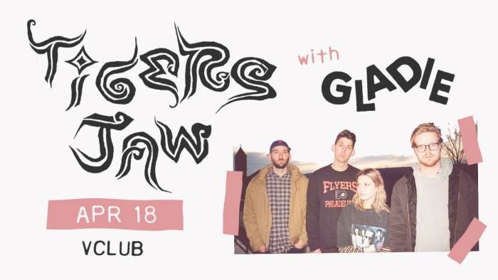 Tigers Jaw with Gladie