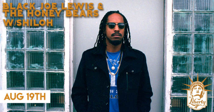 Black Joe Lewis & The Honeybears w/ Shiloh