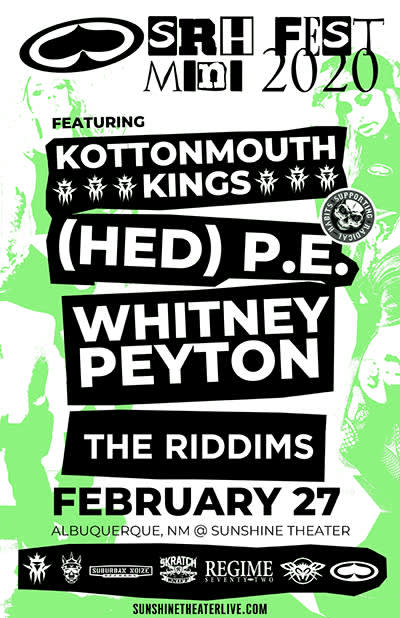 Kottonmouth Kings * Hed PE * Whitney Peyton * The Riddims