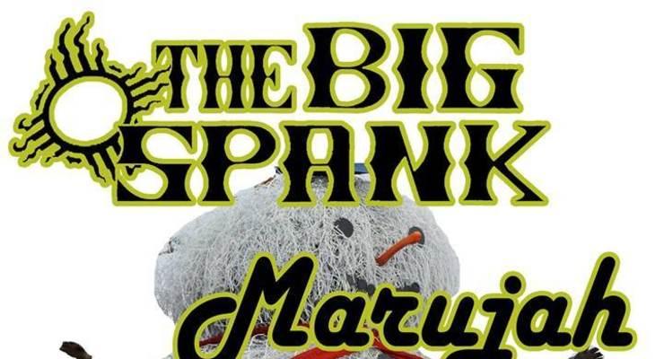 The Big Spank * The Riddims *  Marujah * Good Green