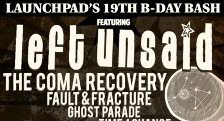 Left Unsaid Reunion Show * The Coma Recovery * Fault & Fracture * Ghost Parade * Time 4 Change