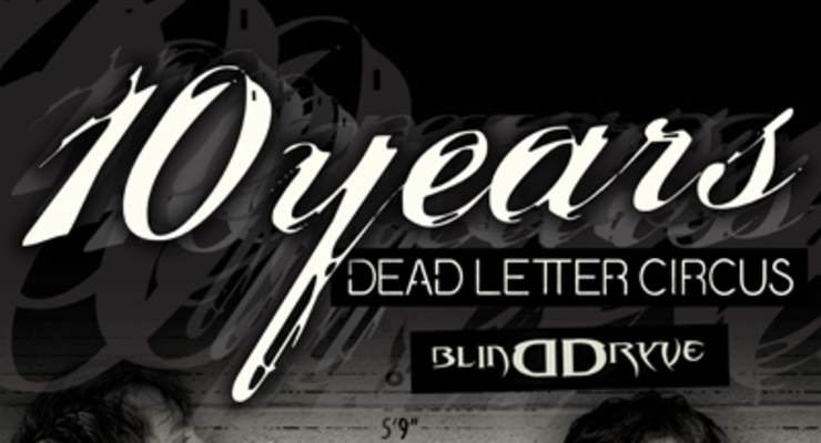 10 Years * Dead Letter Circus * Blinddryve