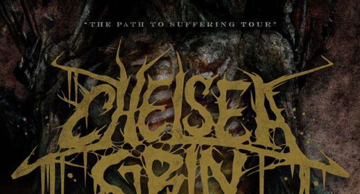 Chelsea Grin * Brand of Sacrifice * Kingdom of Giants * Filth