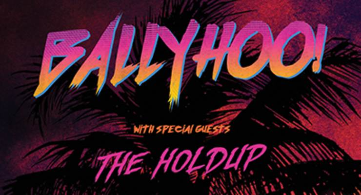Ballyhoo! * The Holdup * Darenots * DJ Buddhafunk