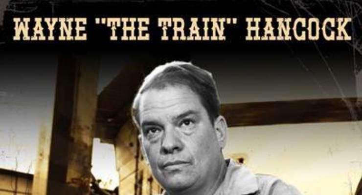 "Wayne ""The Train"" Hancock"