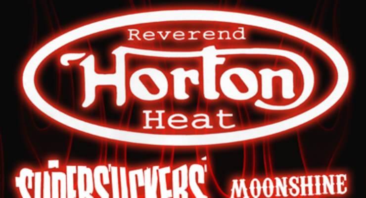 Reverend Horton Heat * Supersuckers * Moonshine Blind