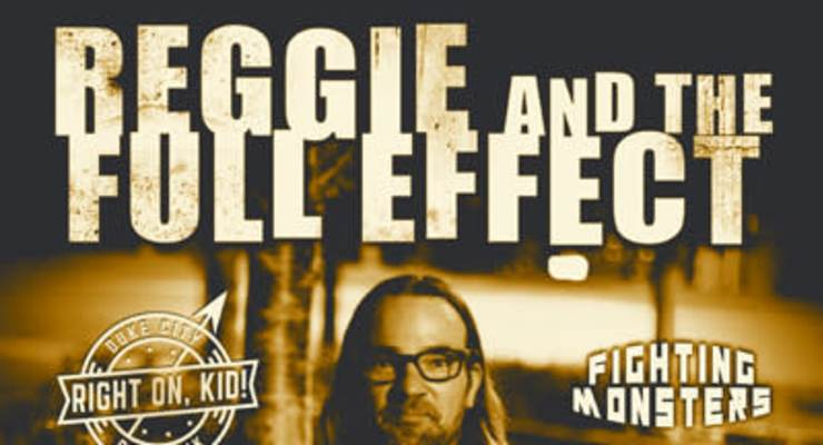 Reggie and The Full Effect * Right On, Kid! * Fighting Monsters
