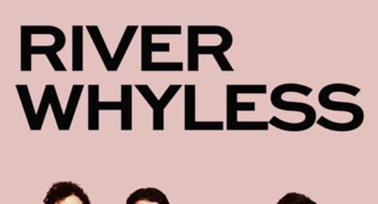 River Whyless * Adam Torres