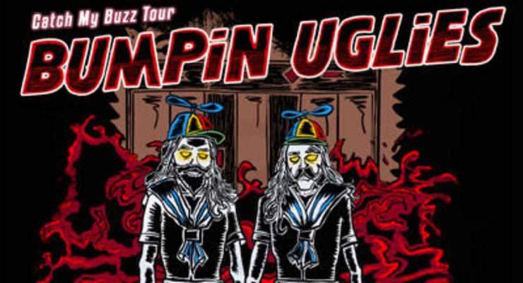 Bumpin Uglies - Catch My Buzz Tour