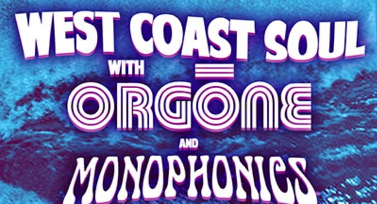 Orgone * Monophonics