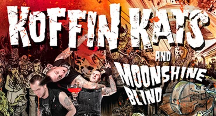 Koffin Kats * Moonshine Blind * The Despots