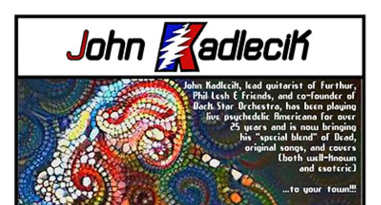 John Kadlecik solo Acousti'Lectric featuring John Kadlecik of Furthur, Dark Star Orchestra, Golden Gate Wingmen