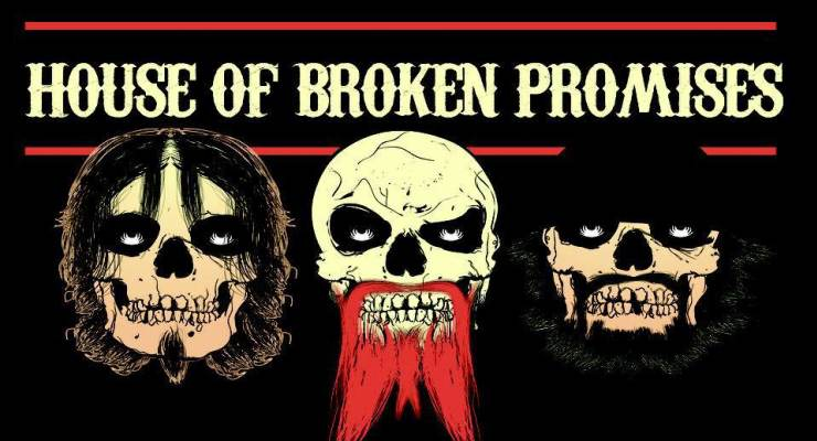 *** CANCELED *** House of Broken Promises