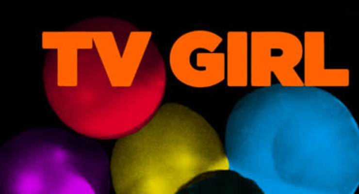 TV Girl * Get A Life