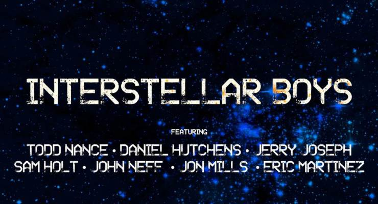 The Interstellar Boys Featuring: Todd Nance, Daniel Hutchens, Jerry Joseph, Sam Holt, John Neff, Jon Mills...with Special Guest Eric Martinez
