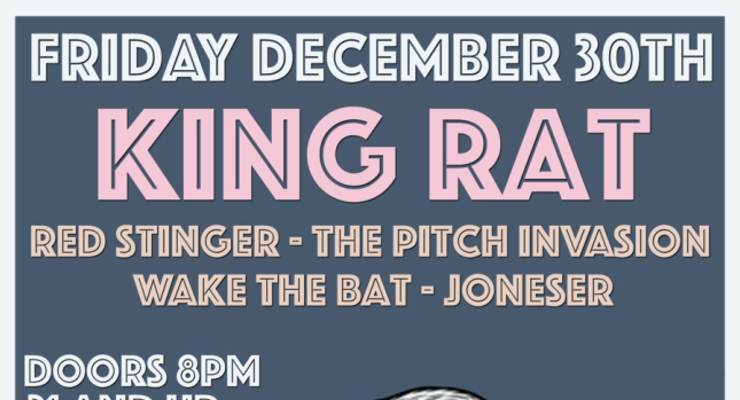 King Rat, Red Stinger, The Pitch Invasion, Wake The Bat, Joneser