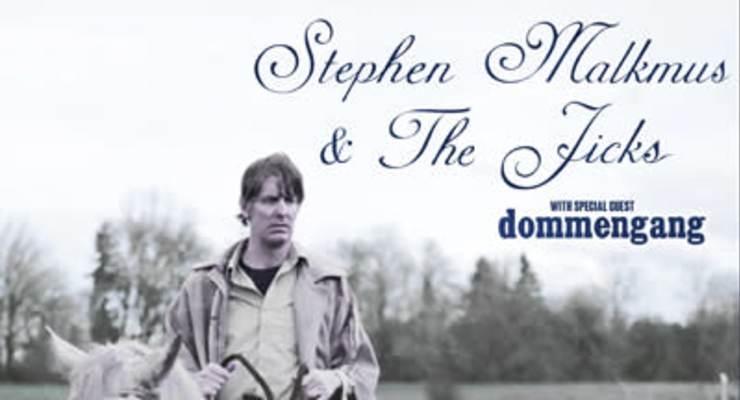 Stephen Malkmus & The Jicks * Dommengang